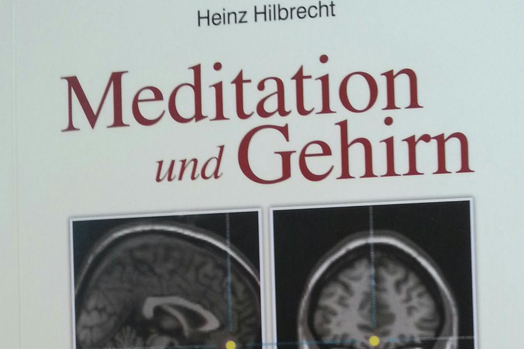 Meditation und Gehirn – alte Weisheit und moderne Wissenschaft