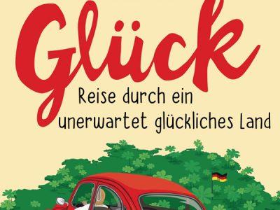 Rezension: German Glück – Reise durch ein unerwartet glückliches Land